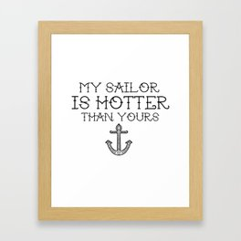 My sailor is hotter than you  Framed Art Print