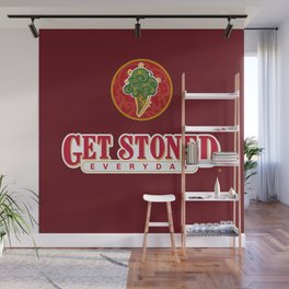 GET STONED EVERYDAY Wall Mural
