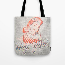 Hey, y'all. - Southern Hospitality - Smiling Lady (Passive Aggressive) Tote Bag