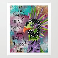 No Beauty Shines Brighter Than That Of A Good Heart Art Print
