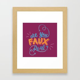 Are You Faux Real? Framed Art Print