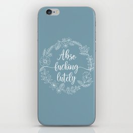 ABSO-FUCKING-LUTELY - Sweary Floral Wreath iPhone Skin