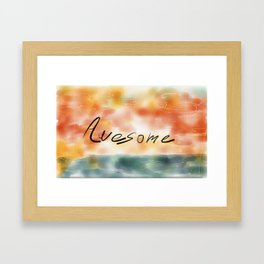 Awesome in the middle Framed Art Print