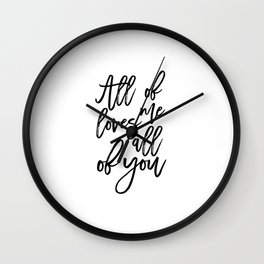 SONG LYRICS QUOTE All of Me Loves All of You, Wedding gift, Anniversary Gift Wedding Printables Wall Clock