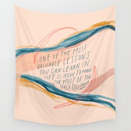 One Of The Most Valuable Lessons You Can Learn In Life. Wall Tapestry