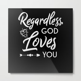 God Loves You Christian Faith Quote Metal Print