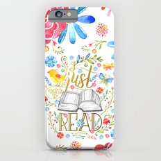 I Just Want To Read - White Floral iPhone 6s Slim Case
