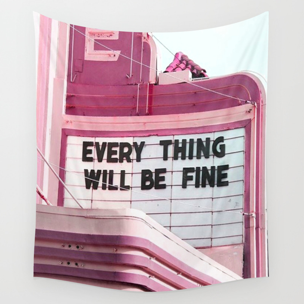 Every Thing Will Be Fine Wall Tapestry by Wankerandwanker TPS4233659