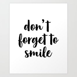 Don't Forget To Smile, Printable Quote, Inspirational Art Art Print