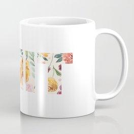 Flowery Language: SHIT Coffee Mug