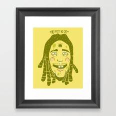 BOB (No Patty No Cry) Framed Art Print