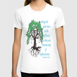The Oak of Righteousness T-shirt
