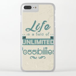Life is a field of unlimited possibilities Inspirational Motivational Quote Design Clear iPhone Case