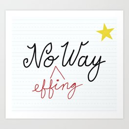 No (Effing) Way - Proofreader's Print Art Print