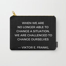 Stoic Wisdom Quotes - Viktor Frankl - When we are no longer able to change the situation (Black Back Carry-All Pouch