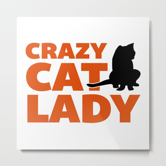 Crazy Cat Lady Funny Quote Metal Print
