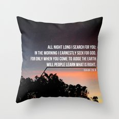 All night long, I search for YOU. Throw Pillow