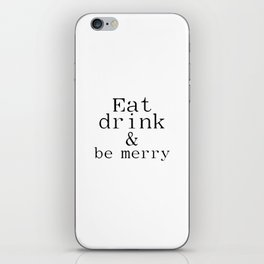 INSTANT DOWNLOAD Eat, Drink, and Be Merry Chalkboard Christmas Print iPhone Skin