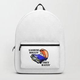 SASHIMI ROLLIN', THEY HATIN' Backpack