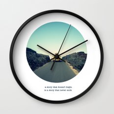 A story that doesn't begin is a story that never ends Wall Clock