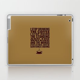 I Can't Stop Drinking the Coffee Laptop & iPad Skin