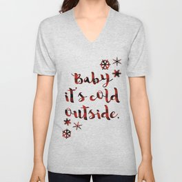 Baby it's cold outside Unisex V-Neck