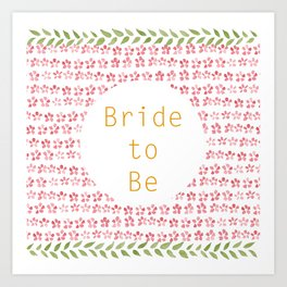Bride to be! - wedding watercolour pattern typography Art Print