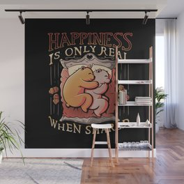 Happiness is only real when shared Wall Mural