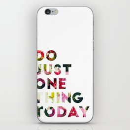 Do Just One Thing iPhone Skin