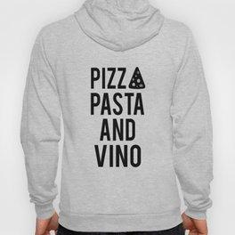 PRINTABLE Art,Pizza Pasta And Vino,Kitchen Wall Art,Bar Decor,Restaurant Decor Hoody