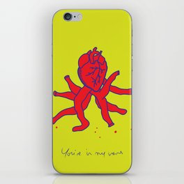 You're in my veins iPhone Skin