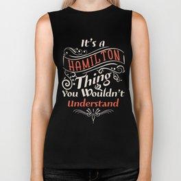 It's a Hamilton Thing  - Alexander aHAM Quotes Biker Tank