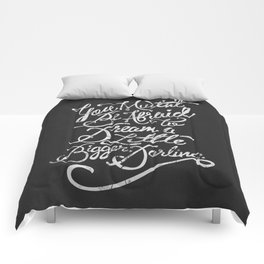 Dream a little bigger, darling... Comforters