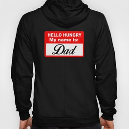 Hello Hungry My Name Is Dad Hoody