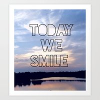 TODAY WE SMILE Art Print