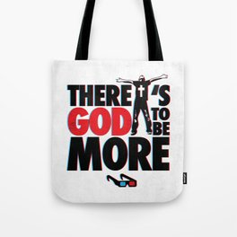 There's God to Be More Tote Bag