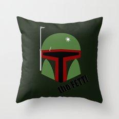 The FETT! Throw Pillow