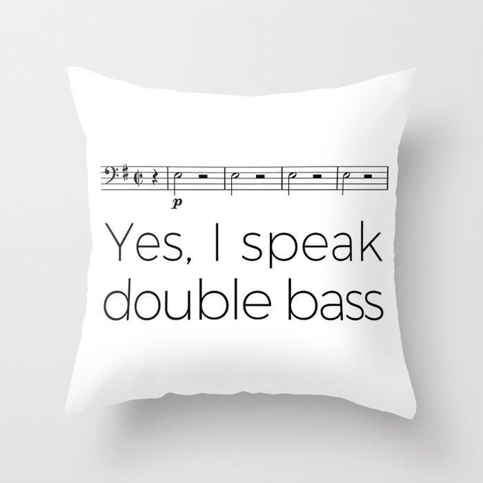 Do you speak double bass? Throw Pillow