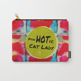 psycHOTic cat lady Carry-All Pouch