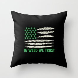 In Weed We Trust | Ganja Cannabis 420 Gifts Throw Pillow
