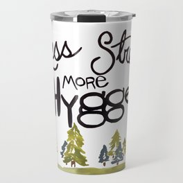 Less stress more Hygge Travel Mug