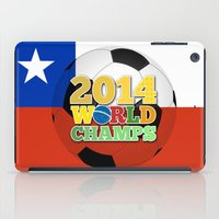 chile iPad Cases featuring 2014 World Champs Ball - Chile by crouchingpixel