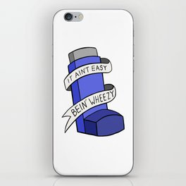 It Ain't Easy Bein' Wheezy iPhone Skin