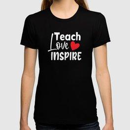 Homeschool Teacher Teach Love Inspire Fuel DLP Distance Learning Plan T-shirt