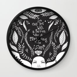 You can not wake a person who is pretending to be asleep inspirational, B&W Wall Clock