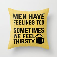 Men Have Feelings Funny Quote Throw Pillow