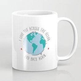 I Love You Across the Ocean and Back Again Coffee Mug
