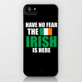 Have No Fear Ireland iPhone Case