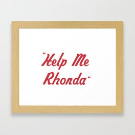 """Help Me Rhonda"" Framed Art Print"