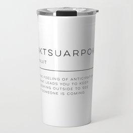 Iktsuarpok Definition Travel Mug